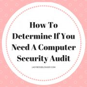 How to determine if you need a computer security audit