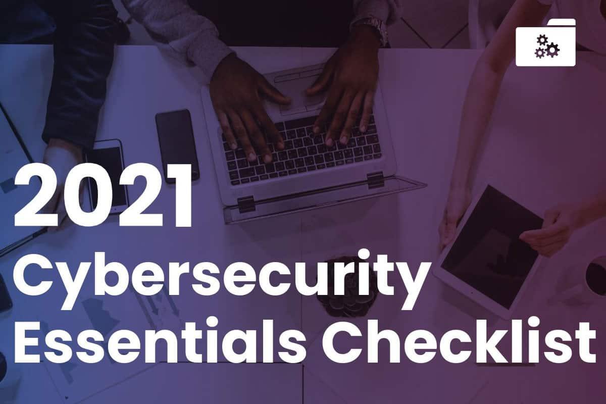 2021 Cybersecurity Essentials Checklist